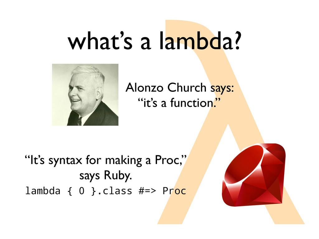 """λ what's a lambda? Alonzo Church says: """"it's a ..."""