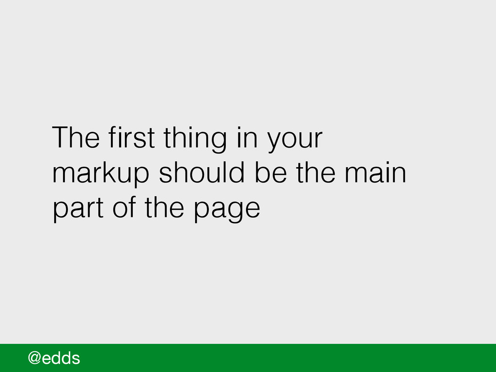 The first thing in your markup should be the mai...