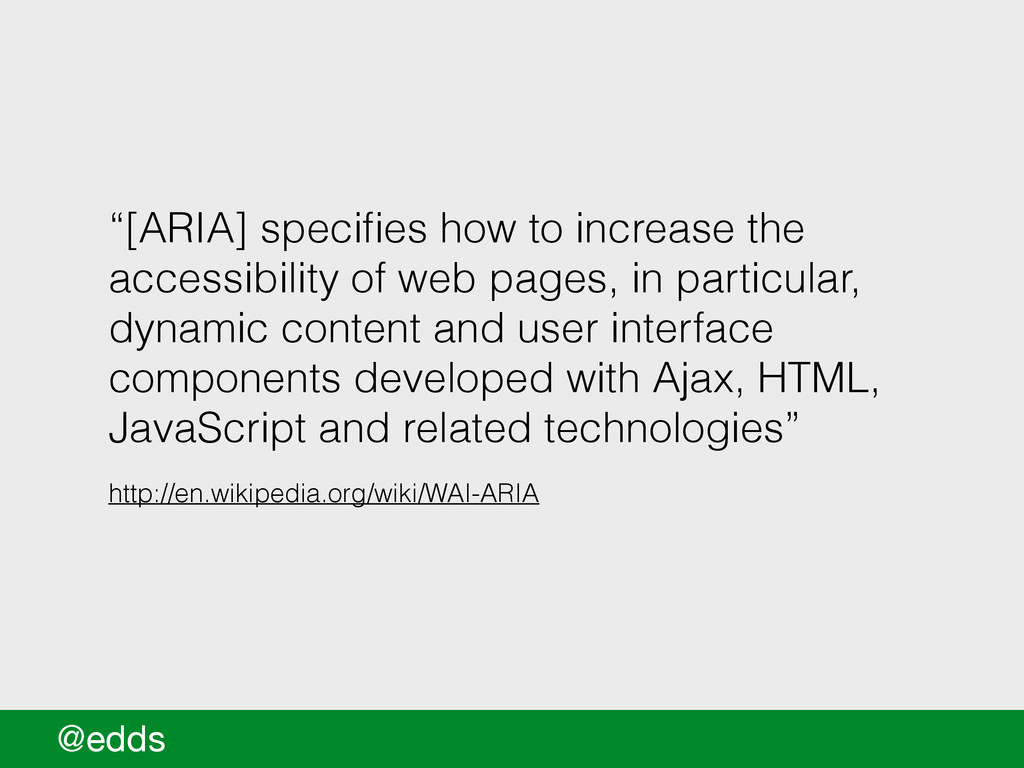 """[ARIA] specifies how to increase the accessibil..."