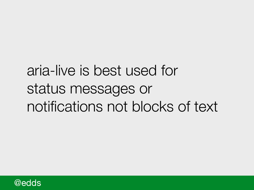 aria-live is best used for status messages or n...