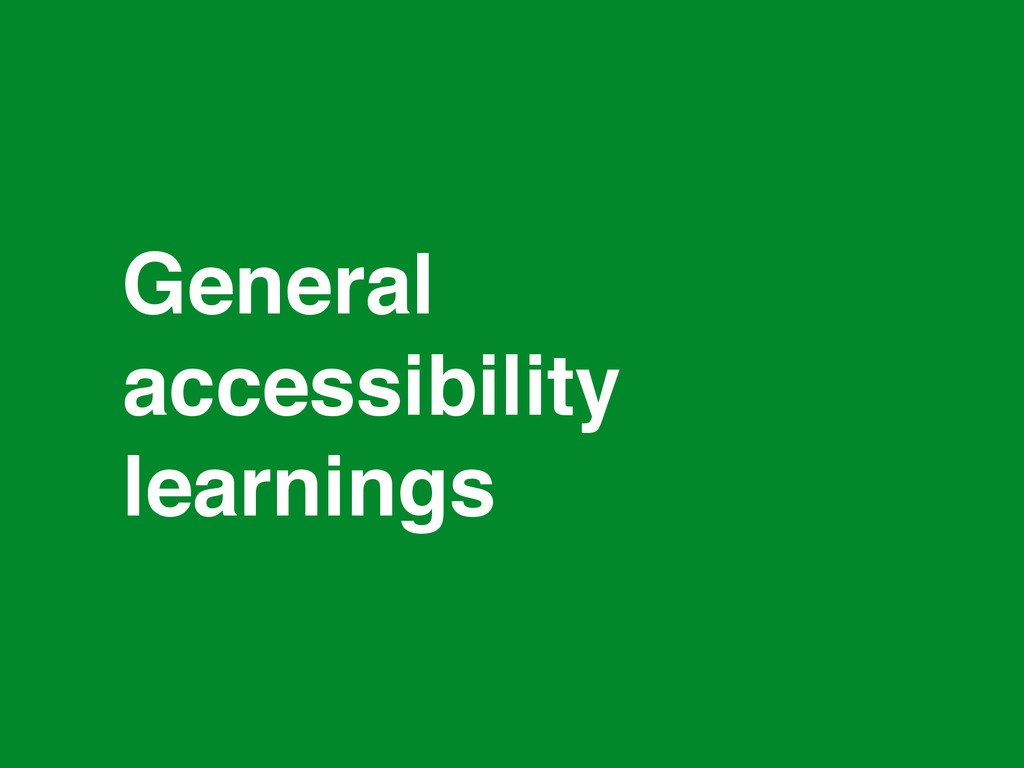 * General accessibility learnings