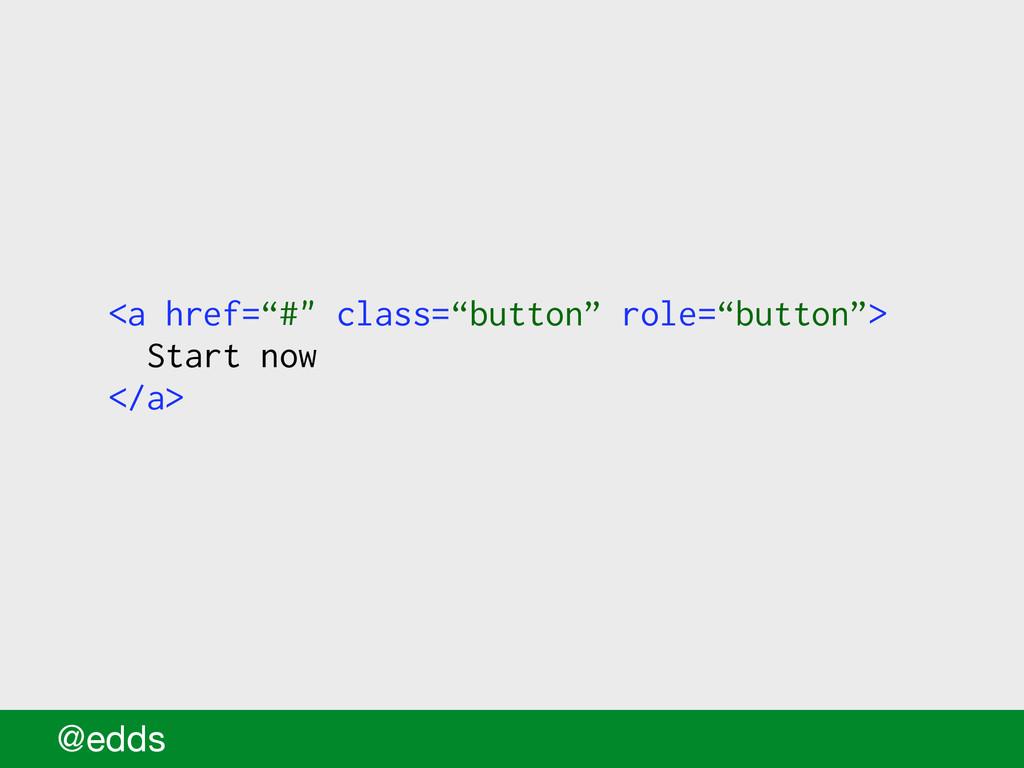 """<a href=""""#"""" class=""""button"""" role=""""button""""> Start..."""