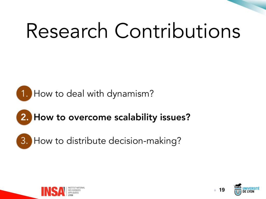 1. How to deal with dynamism? 2. How to overcom...