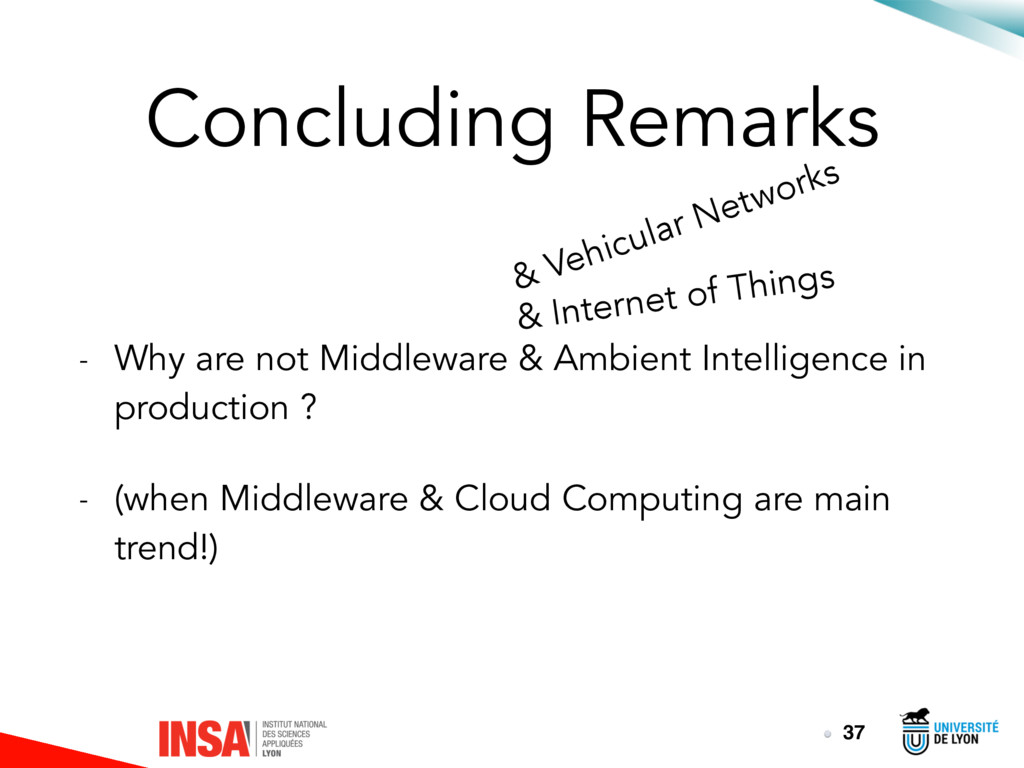 Concluding Remarks - Why are not Middleware & A...