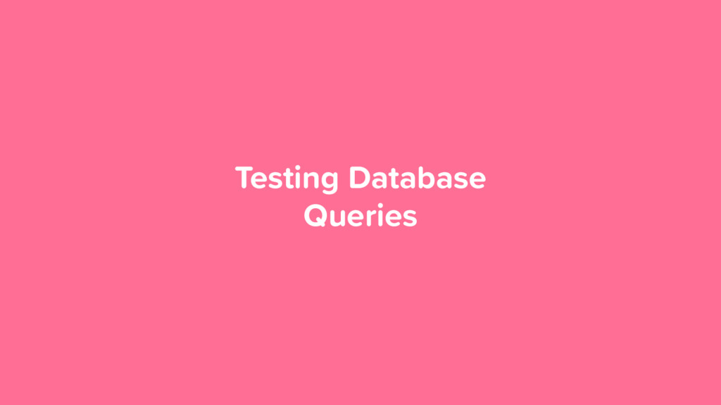 Testing Database Queries