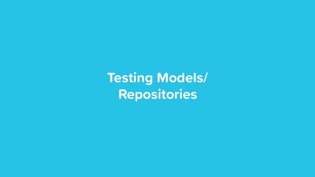 Testing Models/ Repositories