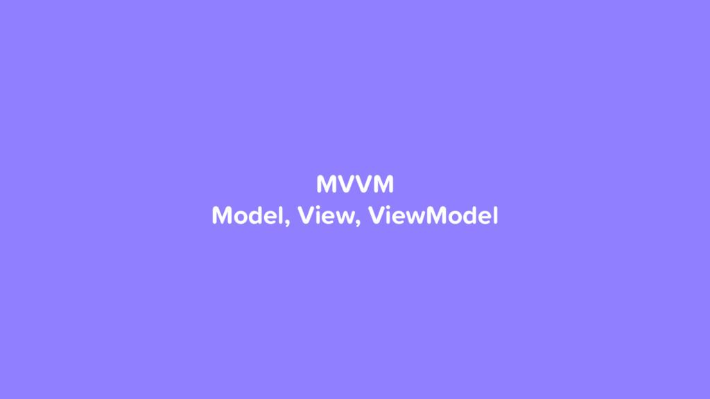 MVVM Model, View, ViewModel