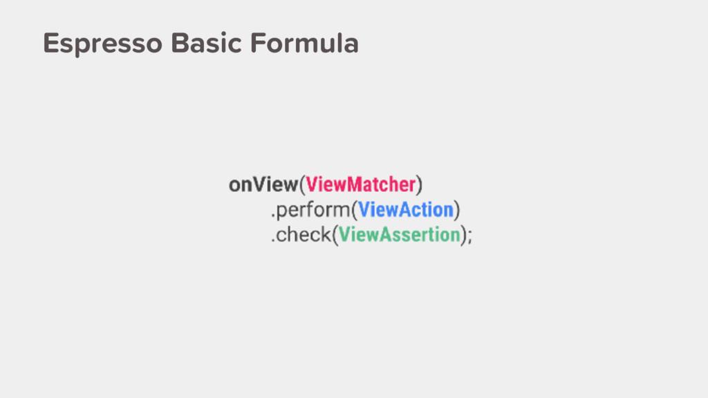 Espresso Basic Formula