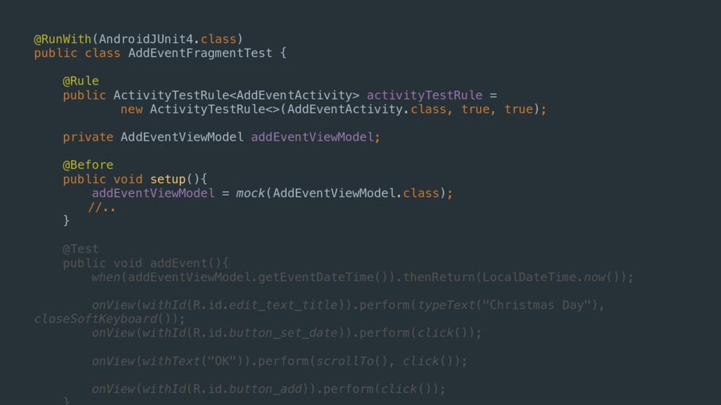 @RunWith(AndroidJUnit4.class) public class AddE...