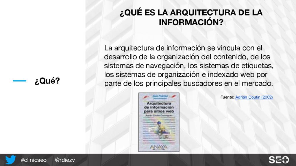 @rdiezv #clinicseo ¿Qué? La arquitectura de inf...
