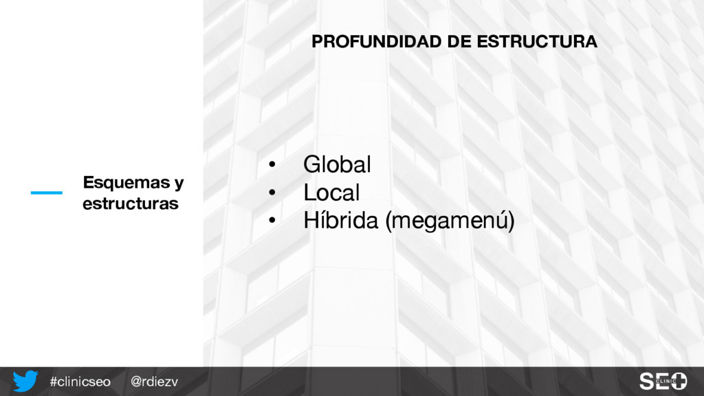 @rdiezv #clinicseo Esquemas y estructuras PROFU...