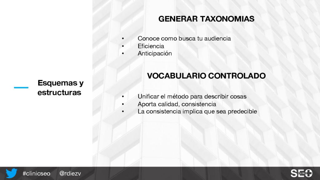@rdiezv #clinicseo Esquemas y estructuras GENER...