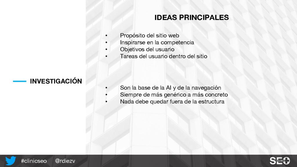 @rdiezv #clinicseo INVESTIGACIÓN IDEAS PRINCIPA...