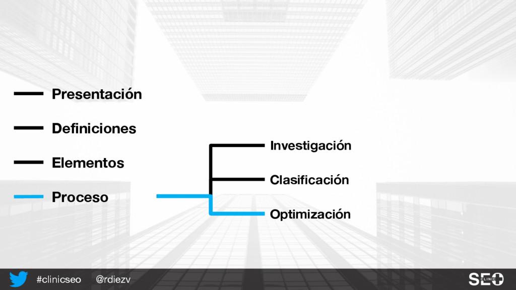 @rdiezv #clinicseo Presentación Definiciones El...