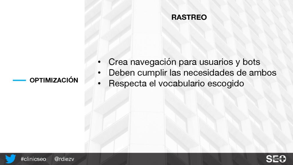 @rdiezv #clinicseo OPTIMIZACIÓN RASTREO • Crea ...