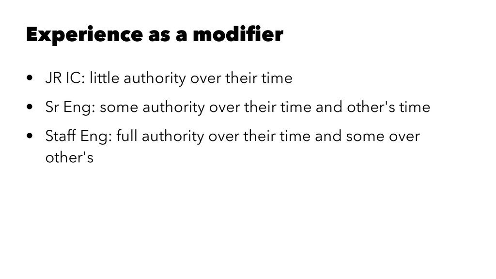Experience as a modifier • JR IC: little authori...