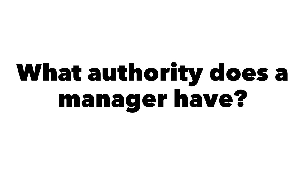 What authority does a manager have?