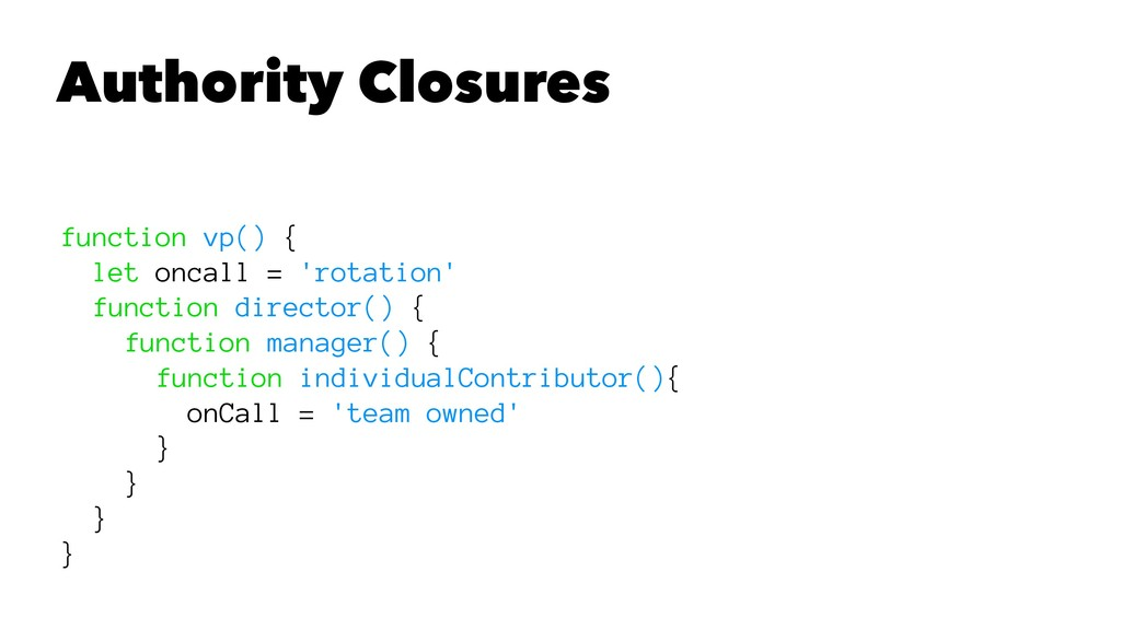 Authority Closures function vp() { let oncall =...