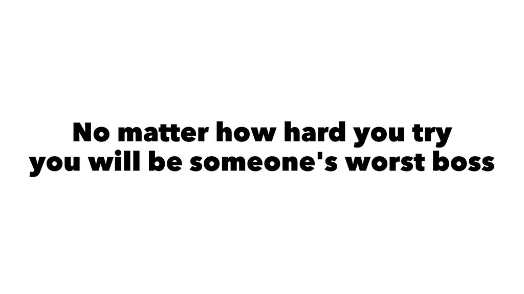 No matter how hard you try you will be someone'...