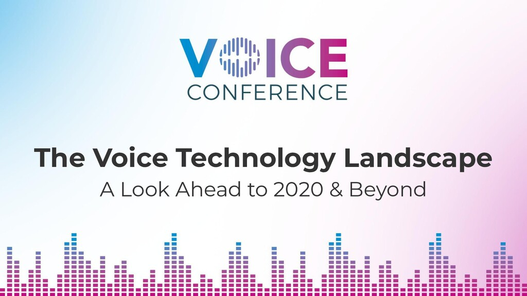 The Voice Technology Landscape A Look Ahead to ...