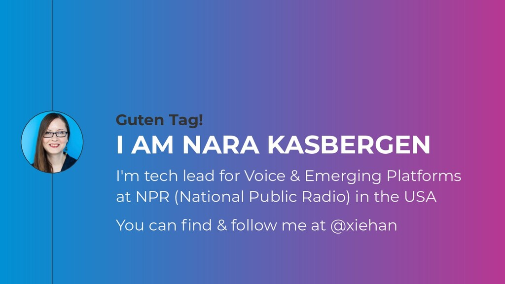 I'm tech lead for Voice & Emerging Platforms at...