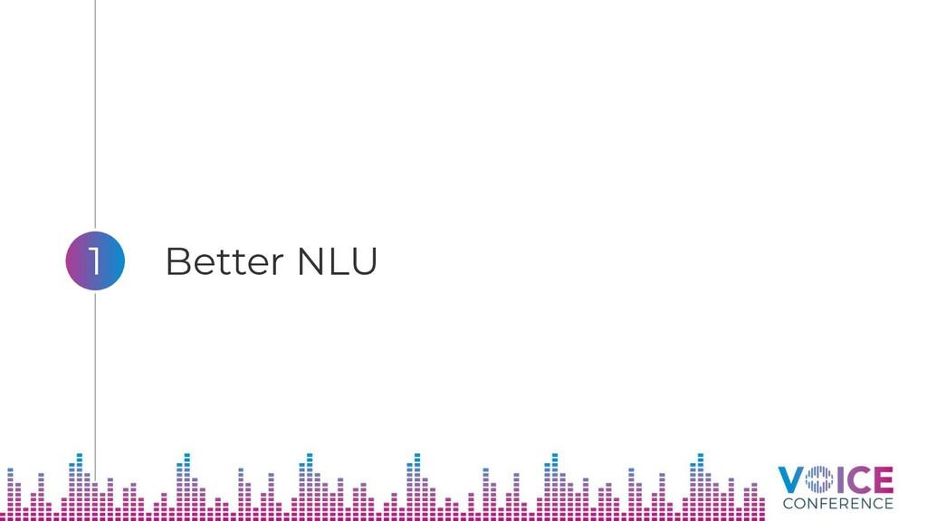 Better NLU 1