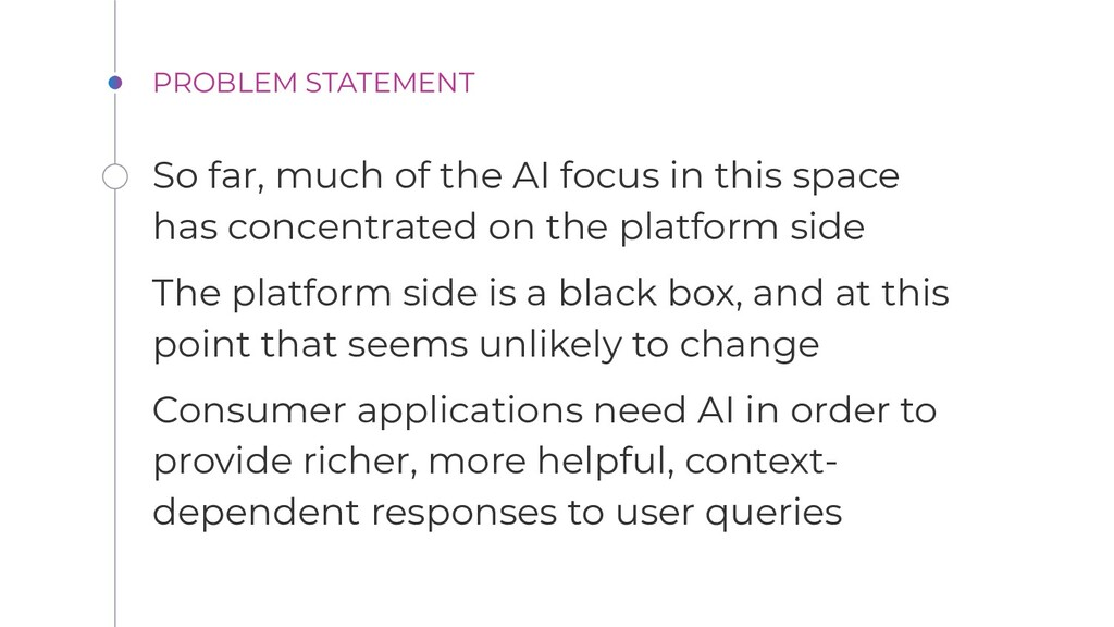 PROBLEM STATEMENT So far, much of the AI focus ...