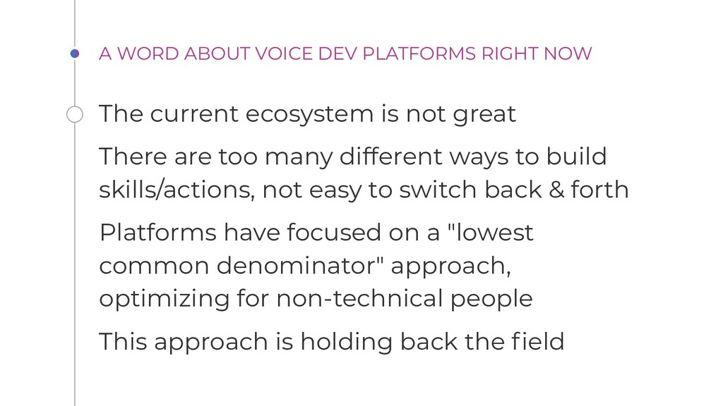 A WORD ABOUT VOICE DEV PLATFORMS RIGHT NOW The ...