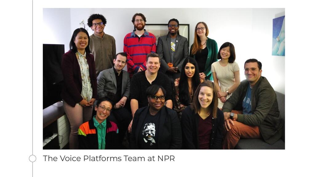 The Voice Platforms Team at NPR