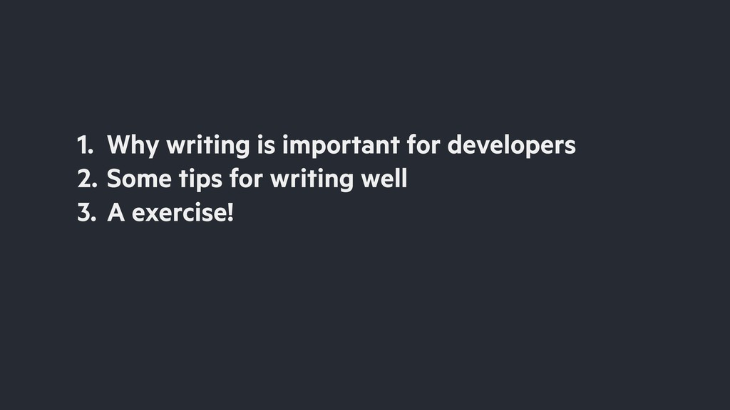1. Why writing is important for developers 2. S...