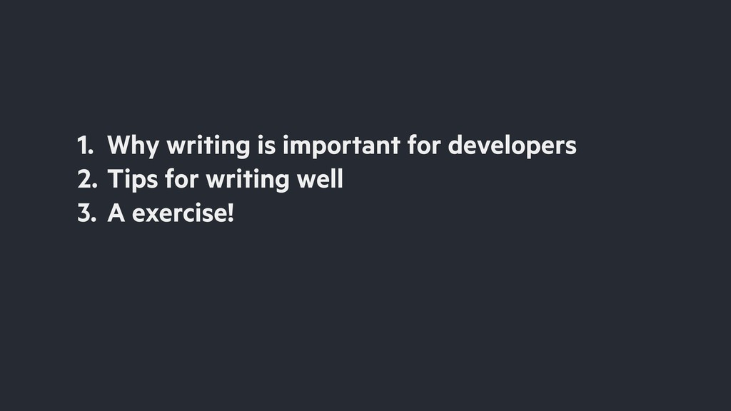 1. Why writing is important for developers 2. T...