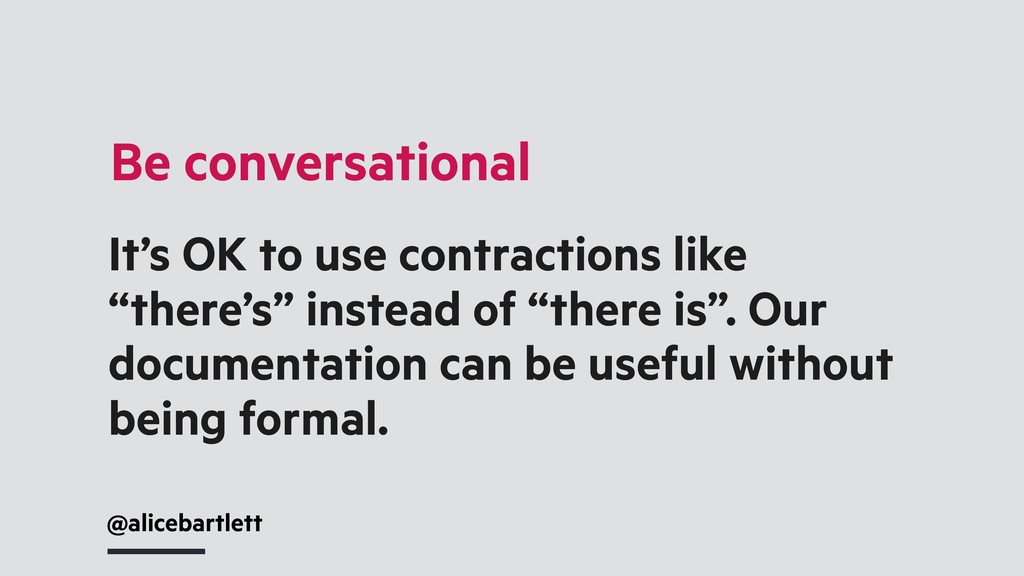 @alicebartlett Be conversational It's OK to use...