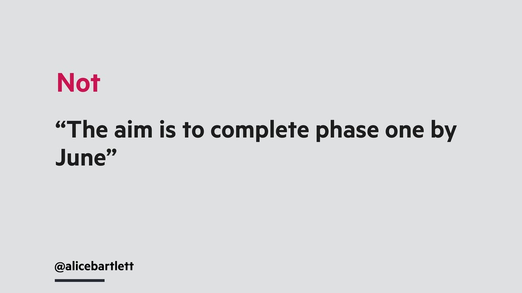 """@alicebartlett Not """"The aim is to complete phas..."""
