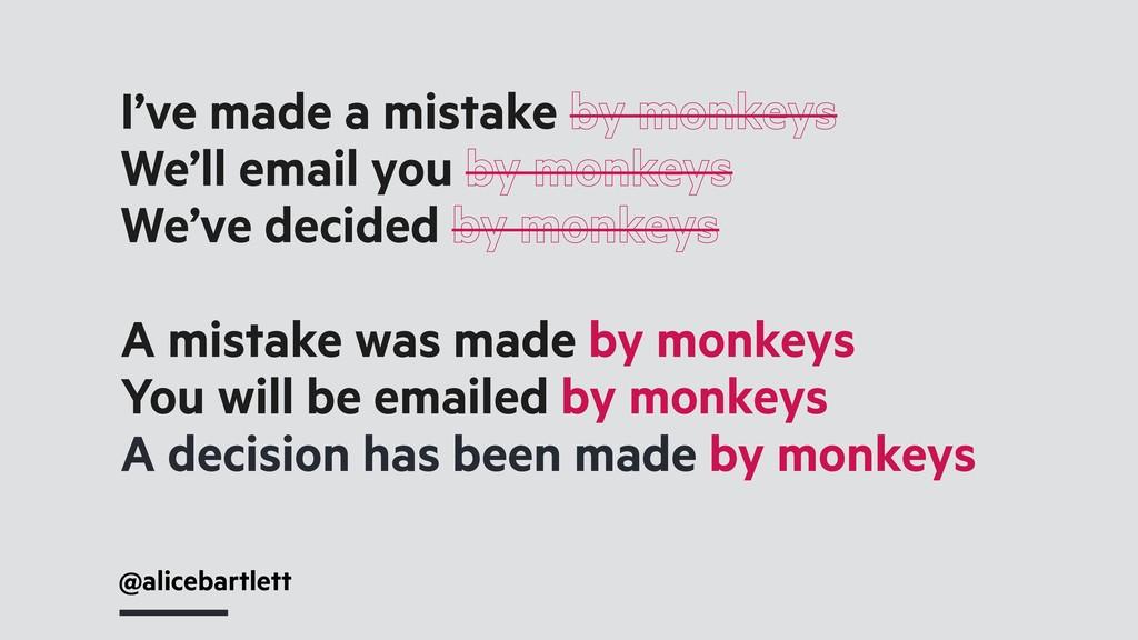 @alicebartlett I've made a mistake by monkeys W...