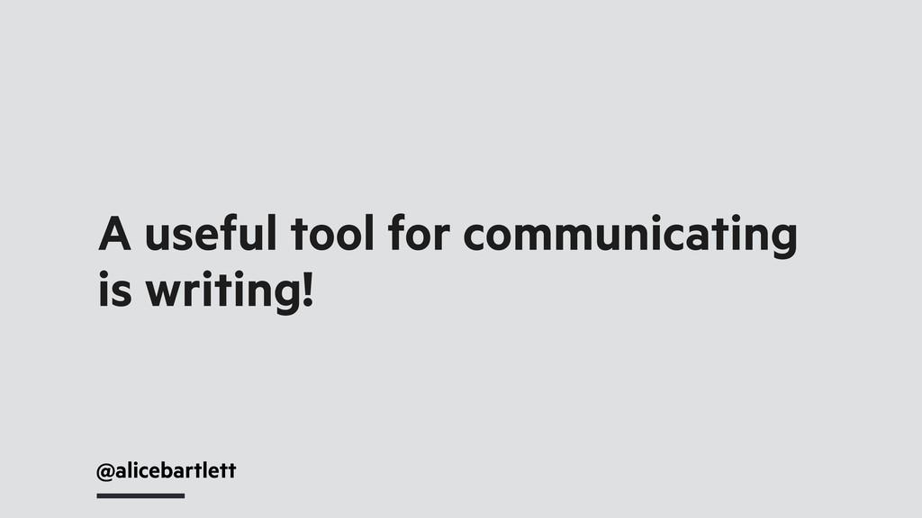 @alicebartlett A useful tool for communicating ...
