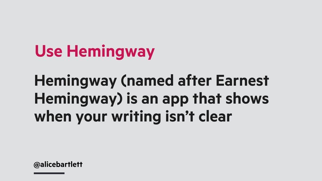 Hemingway (named after Earnest Hemingway) is an...