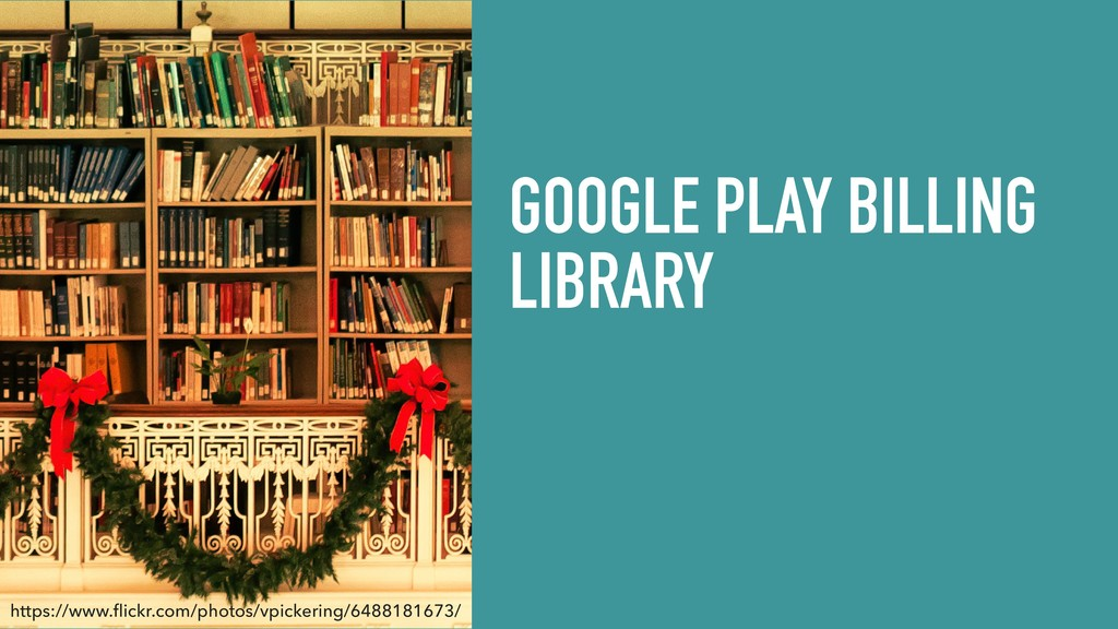 GOOGLE PLAY BILLING LIBRARY https://www.flickr....