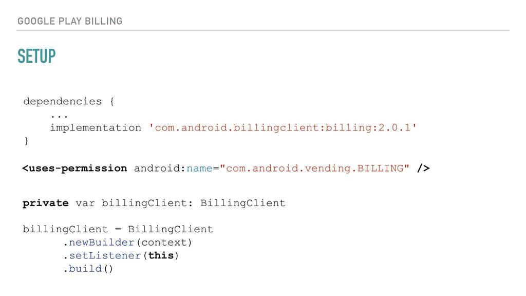 SETUP GOOGLE PLAY BILLING dependencies { ... im...