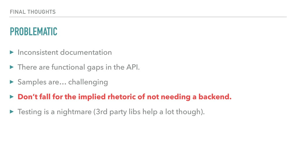 PROBLEMATIC ▸ Inconsistent documentation ▸ Ther...