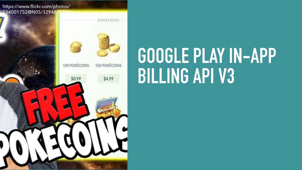 GOOGLE PLAY IN-APP BILLING API V3 https://www.f...