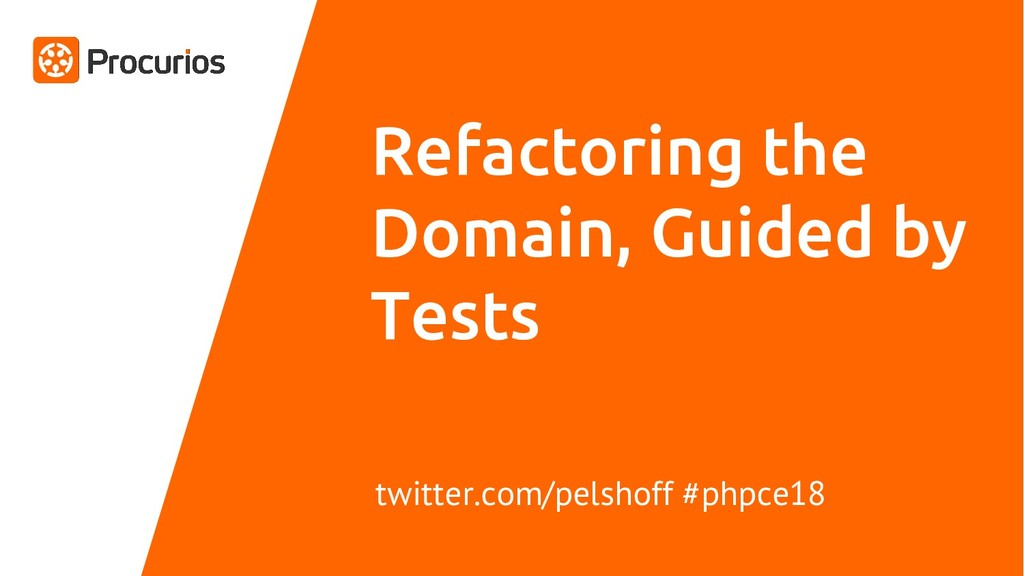 Refactoring the Domain, Guided by Tests twitter...