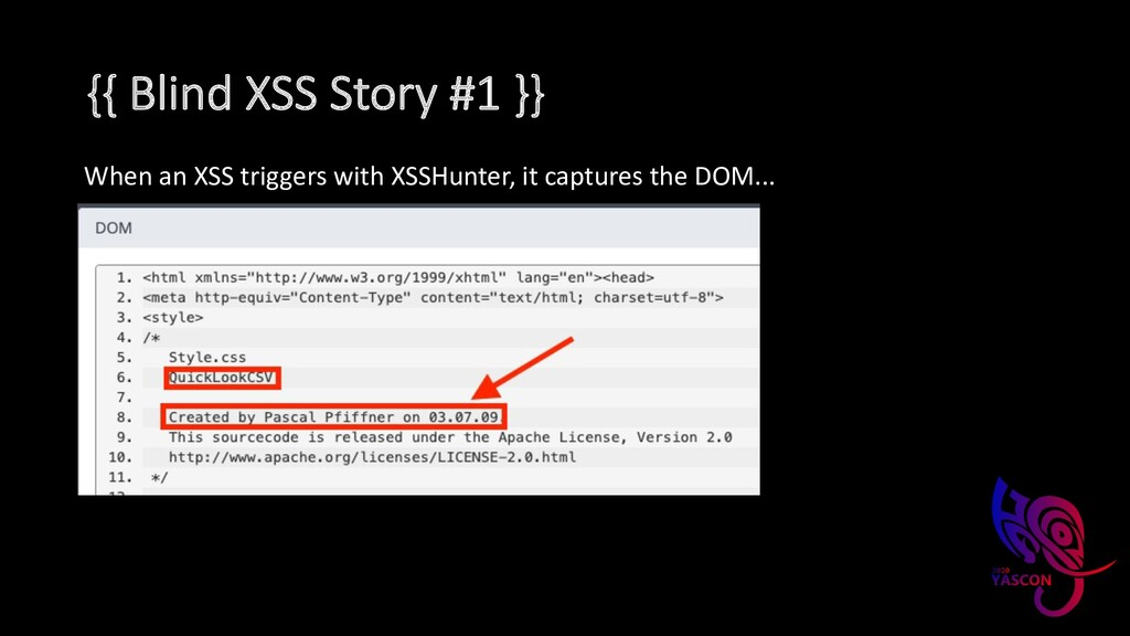 {{ Blind XSS Story #1 }} When an XSS triggers w...