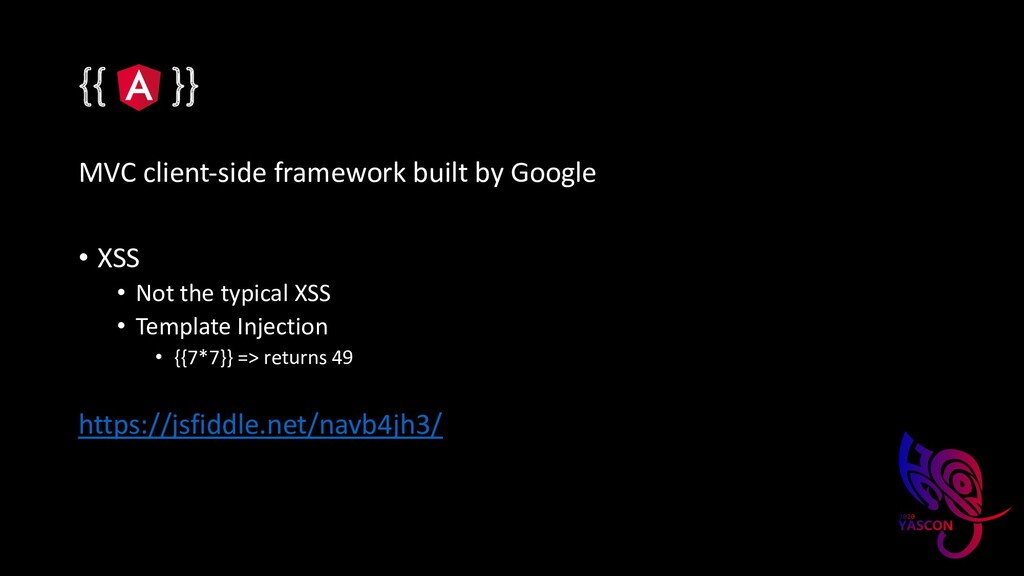 {{ }} MVC client-side framework built by Google...