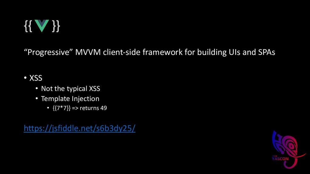 """{{ }} """"Progressive"""" MVVM client-side framework ..."""