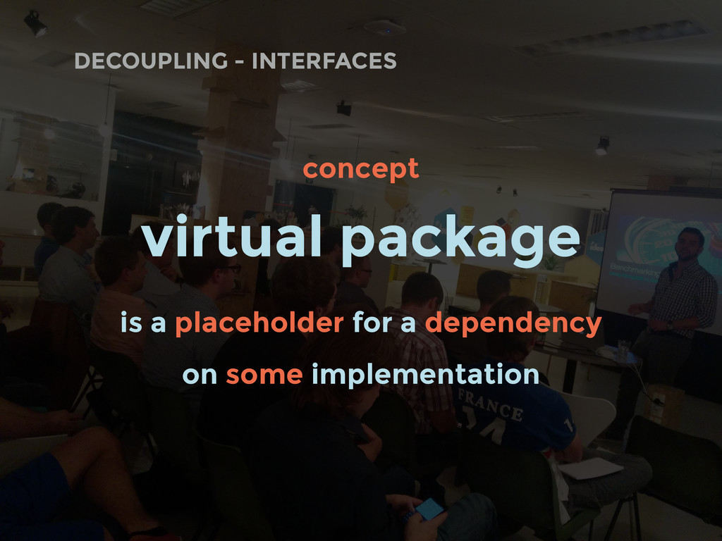 DECOUPLING - INTERFACES concept virtual package...