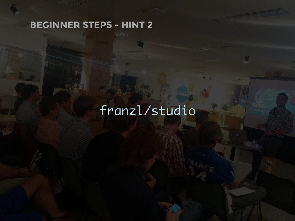 BEGINNER STEPS - HINT 2 franzl/studio