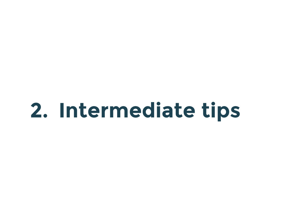 2. Intermediate tips