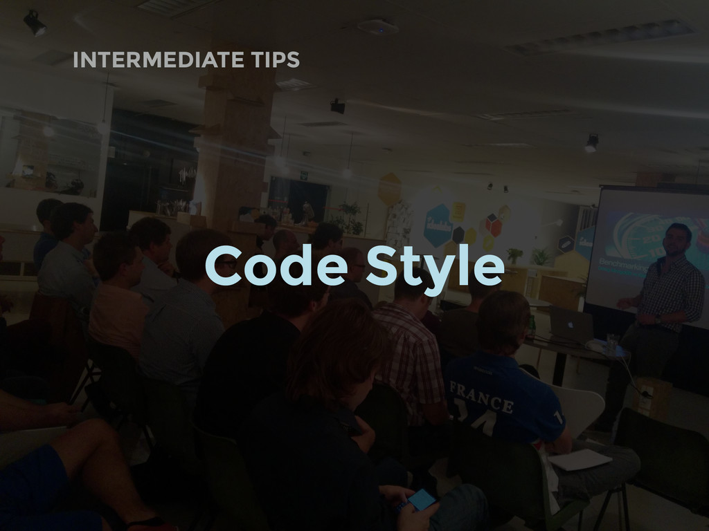 INTERMEDIATE TIPS Code Style