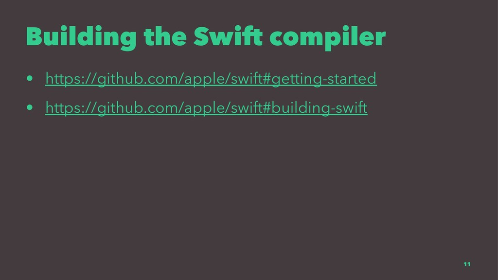 Building the Swift compiler • https://github.co...