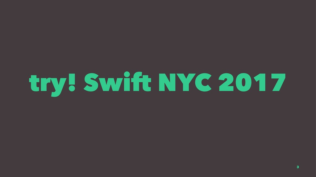 try! Swift NYC 2017 3